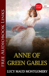 ANNE OF GREEN GABLES Popular Classic Literature ebook by Lucy Maud Montgomery