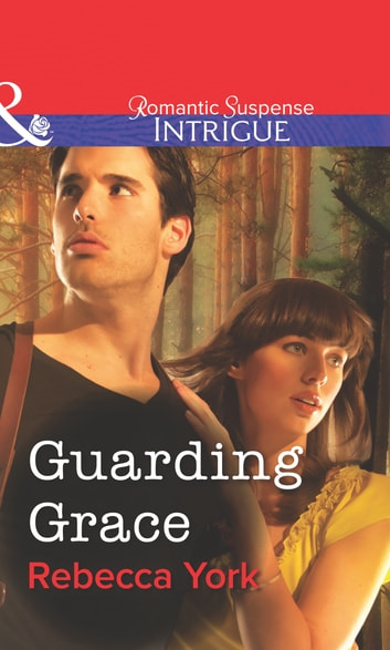 Guarding Grace (Mills & Boon Intrigue) ebook by Rebecca York