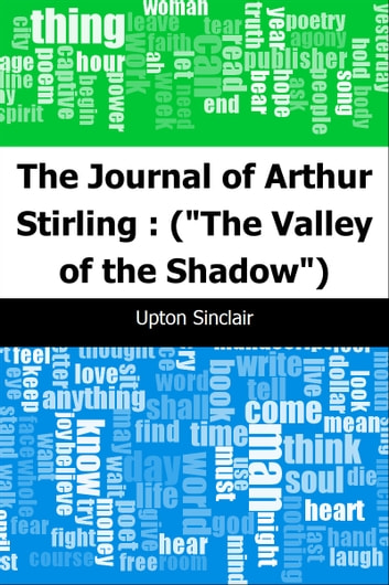 "The Journal of Arthur Stirling : (""The Valley of the Shadow"") ebook by Upton Sinclair"