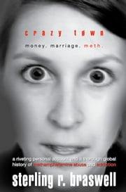 Crazy Town - Money. Marriage. Meth ebook by Sterling R. Braswell