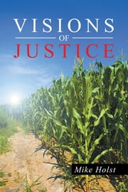 Visions of Justice ebook by Mike Holst