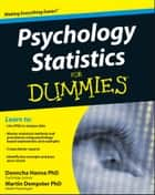 Psychology Statistics For Dummies ebook by Donncha Hanna, Martin Dempster