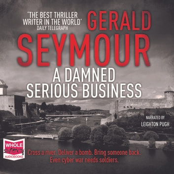 A Damned Serious Business audiobook by Gerald Seymour