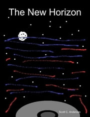 The New Horizon ebook by Scott C. Anderson