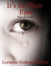 It's In Their Eyes ebook by Lorraine Holloway-White