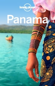 Lonely Planet Panama ebook by Lonely Planet,Carolyn McCarthy,Steve Fallon
