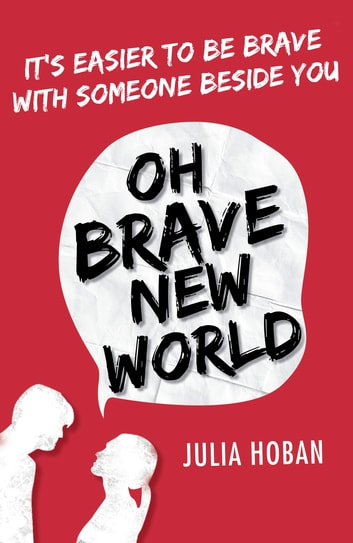 Oh Brave New World ebook by Julia Hoban