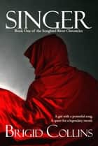 Singer ebook by Brigid Collins