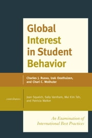Global Interest in Student Behavior - An Examination of International Best Practices ebook by Charl C. Wolhuter,Charles J. Russo, Ed.D., J.D., Panzer Chair in Education, University of Dayton,Izak Oosthuizen
