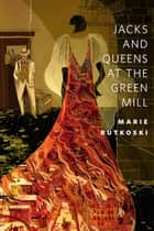 Jacks and Queens at the Green Mill ebook by Marie Rutkoski
