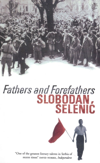 Fathers and Forefathers ebook by Slobodan Selenic