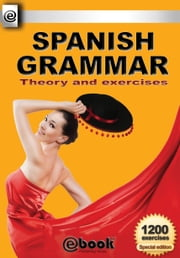 Spanish Grammar: Theory and Exercises ebook by My Ebook Publishing House