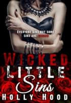 Wicked Little Sins - Wicked , #1 ebook by Holly Hood