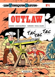 Les Tuniques Bleues - Tome 4 - OUTLAW ebook by Raoul Cauvin