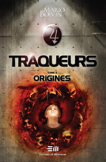 Traqueurs - Origines ebook by Mario Boivin