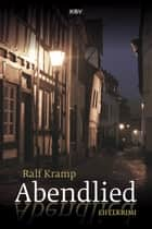 Abendlied - Eifelkrimi ebook by Ralf Kramp
