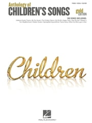 Anthology of Children's Songs - Gold Edition (Songbook) ebook by Hal Leonard Corp.