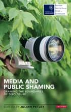 Media and Public Shaming ebook by Julian Petley