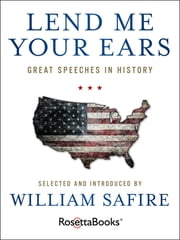 Lend Me Your Ears - Great Speeches in History ebook by William Safire