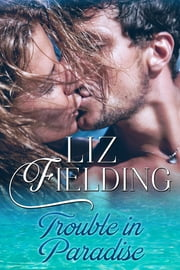 Trouble in Paradise ebook by Liz Fielding