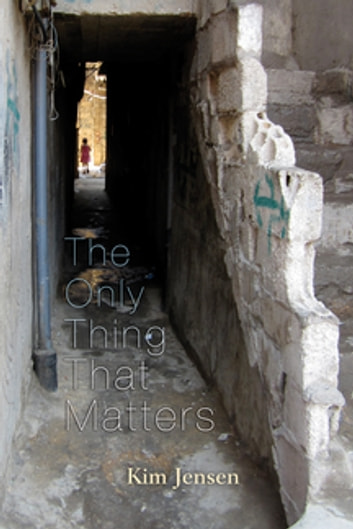 The Only Thing That Matters ebook by Kim Jensen