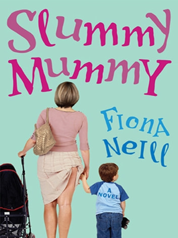 Slummy Mummy ebook by Fiona Neill