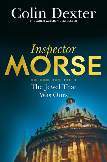 The Jewel That Was Ours ebook by Colin Dexter