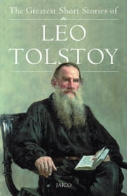 The Greatest Short Stories of Leo Tolstoy ebook by Jaico Publishing House