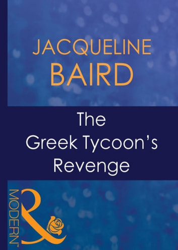 Bedded For Revenge (Mills & Boon Modern) (Greek Tycoons, Book 23)