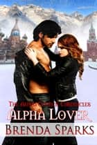 Alpha Lover ebook by Brenda  Sparks