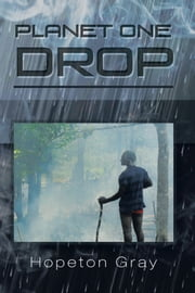 Planet One Drop ebook by Hopeton Gray