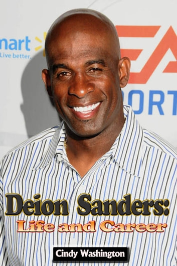 Deion Sanders - Life and Career ebook by Cindy Washington