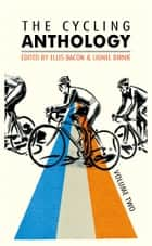 The Cycling Anthology - Volume Two (2/5) ebook by Ellis Bacon, Lionel Birnie