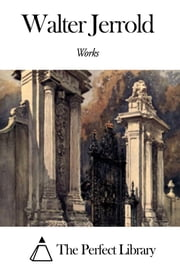 Works of Walter Jerrold ebook by Walter Jerrold
