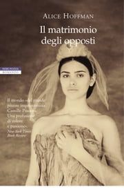 Il matrimonio degli opposti ebook by Alice Hoffman
