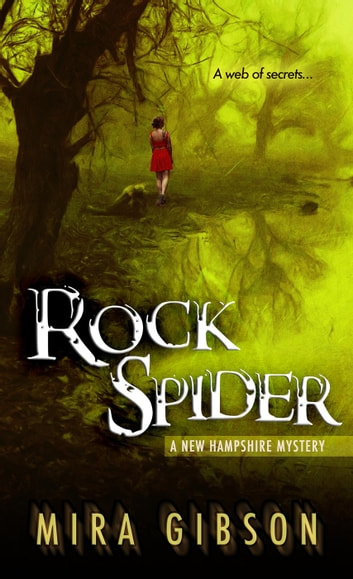 Rock Spider - A New Hampshire Mystery, #2 ebook by Mira Gibson