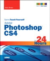 Sams Teach Yourself Adobe Photoshop CS4 in 24 Hours ebook by Kate Binder