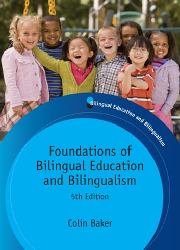 Foundations of Bilingual Education and Bilingualism ebook by Colin Baker