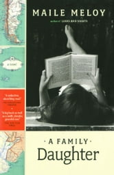 A Family Daughter - A Novel ebook by Maile Meloy