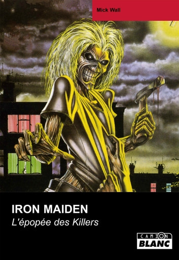 Iron Maiden - L'épopée des Killers ebook by Mick Wall