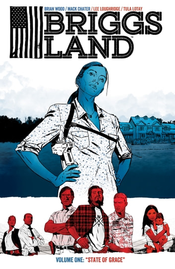 Briggs Land Volume 1: State of Grace ebook by Brian Wood