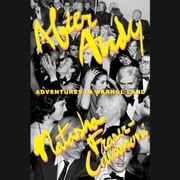 After Andy - Adventures in Warhol Land audiobook by Natasha Fraser-Cavassoni