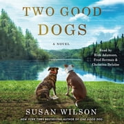 Two Good Dogs - A Novel audiobook by Susan Wilson