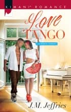 Love Tango (Mills & Boon Kimani) (California Passions, Book 2) ebook by J.M. Jeffries