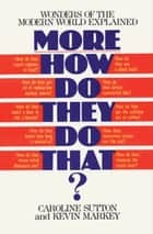 More How Do They Do That? ebook by Caroline Sutton