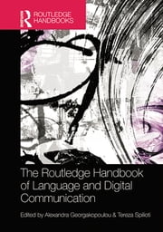 The Routledge Handbook of Language and Digital Communication ebook by