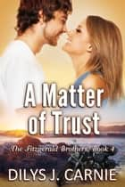 A Matter of Trust ebook by Dilys J. Carnie