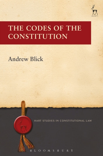 The Codes of the Constitution ebook by Dr Andrew Blick