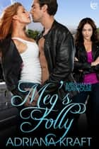 Meg's Folly ebook by Adriana Kraft