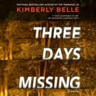 Three Days Missing - A Novel audiobook by Kimberly Belle